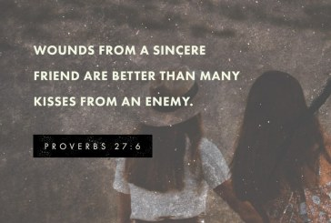 October 6th – Proverbs 27:6